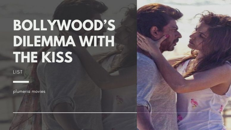 Bollywood Dilemma with the Kiss