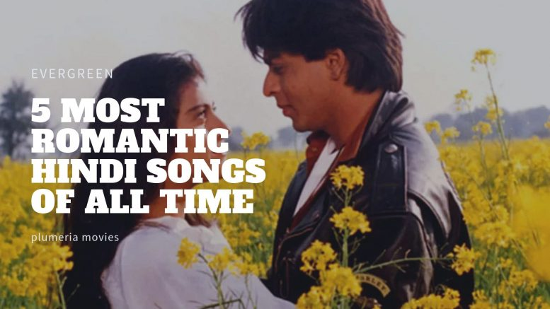 Most Romantic Hindi Songs of All Times
